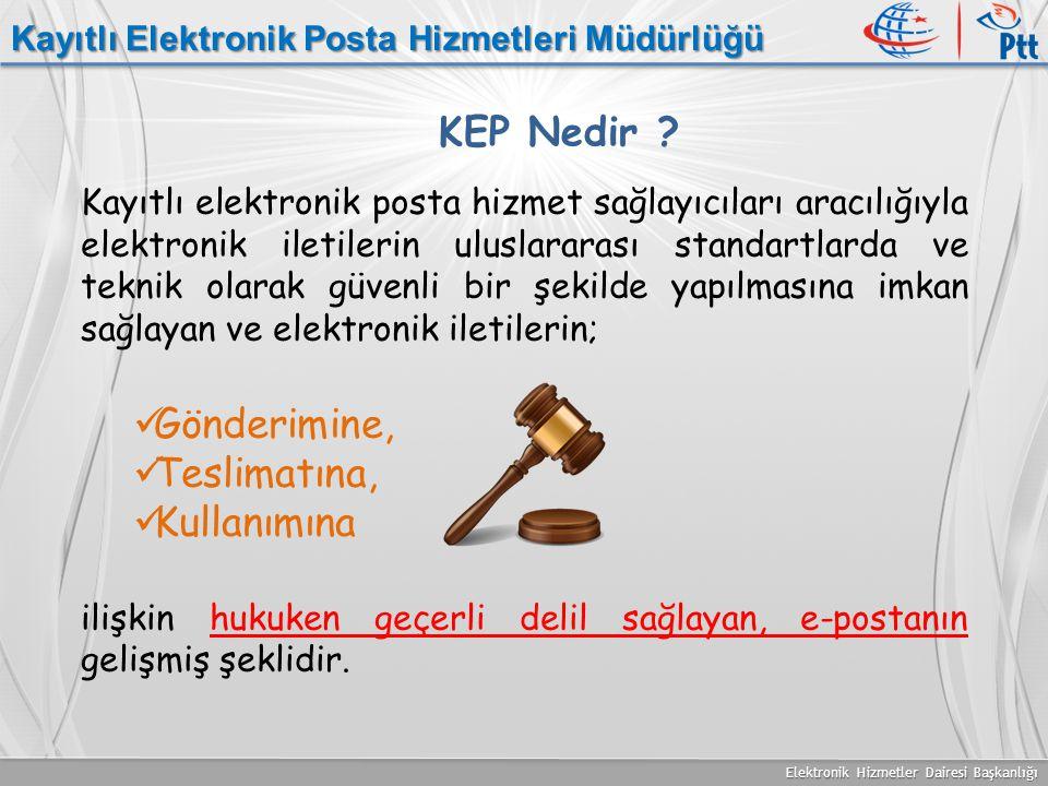 Elektronik Hizmetler Dairesi Başkanlığı Kayıtlı Elektronik Posta Hizmetleri Müdürlüğü Kayıtlı elektronik posta hizmet sağlayıcıları aracılığıyla elekt