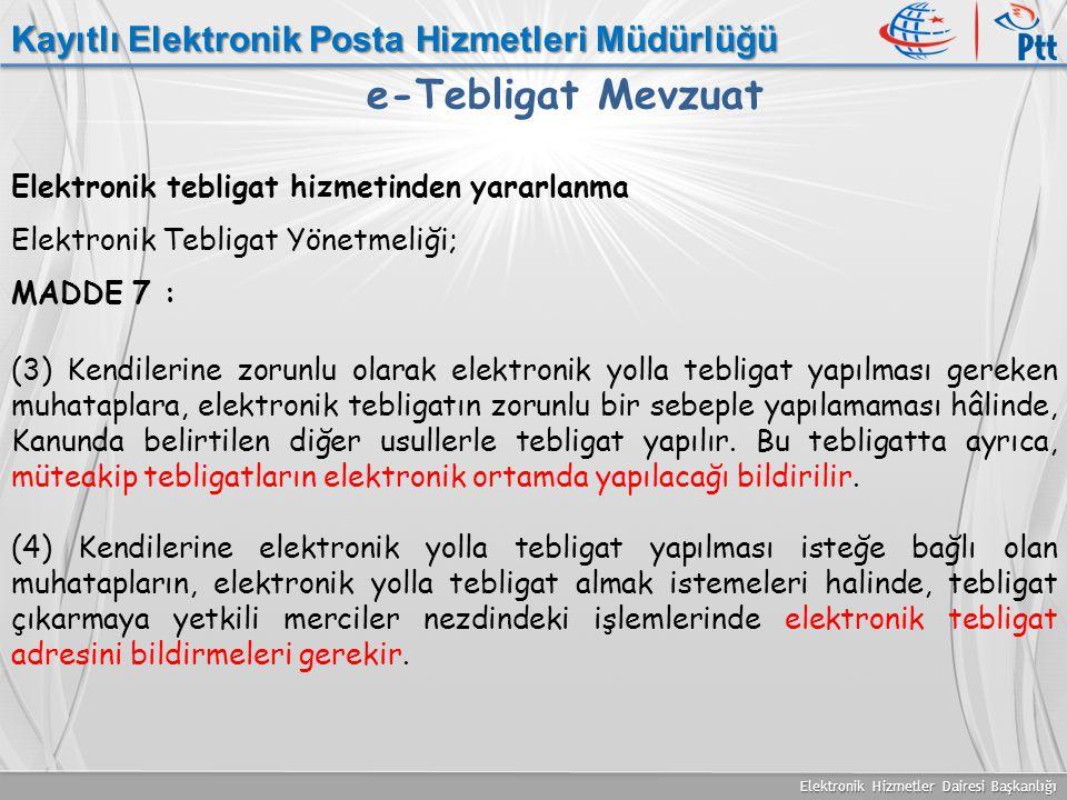 Elektronik Hizmetler Dairesi Başkanlığı Kayıtlı Elektronik Posta Hizmetleri Müdürlüğü e-Tebligat Mevzuat Elektronik tebligat hizmetinden yararlanma El