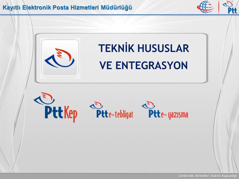 Elektronik Hizmetler Dairesi Başkanlığı Kayıtlı Elektronik Posta Hizmetleri Müdürlüğü TEKNİK HUSUSLAR VE ENTEGRASYON