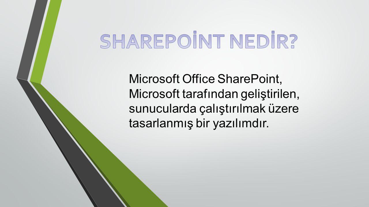 Microsoft Office SharePoint, Microsoft tarafından geliştirilen, sunucularda çalıştırılmak üzere tasarlanmış bir yazılımdır.
