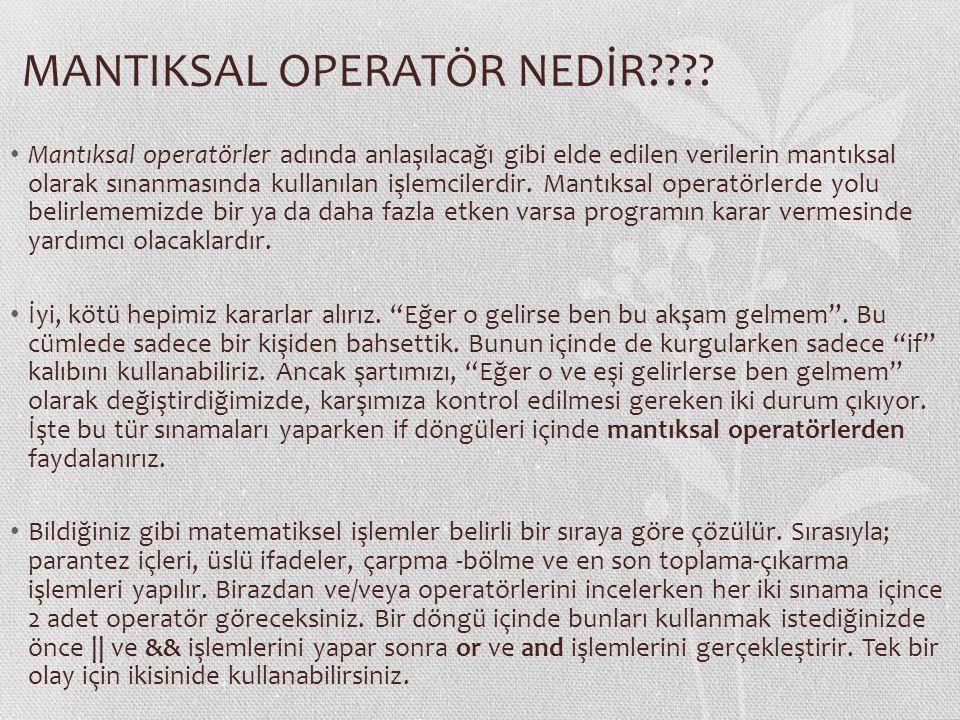 AND ve OR operatörleri Birden fazla koşulu birleştirmemize yarayan operatörlerdir.