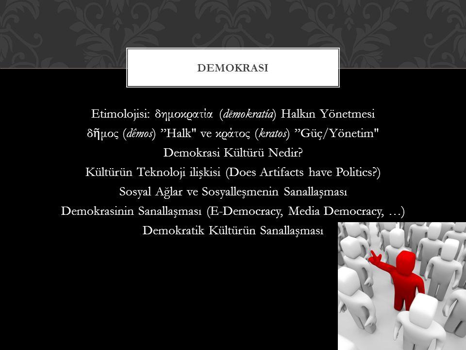 """Etimolojisi: δημοκρατία (dēmokratía) Halkın Yönetmesi δ ῆ μος (dêmos) """"Halk"""