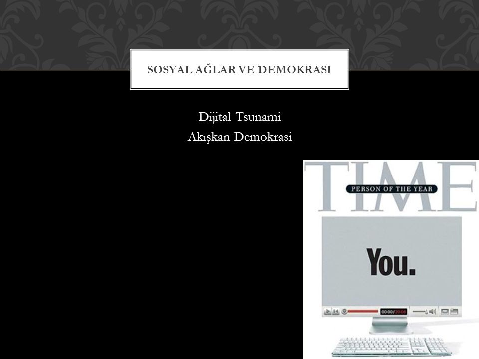 Dijital Tsunami Akışkan Demokrasi SOSYAL AĞLAR VE DEMOKRASI