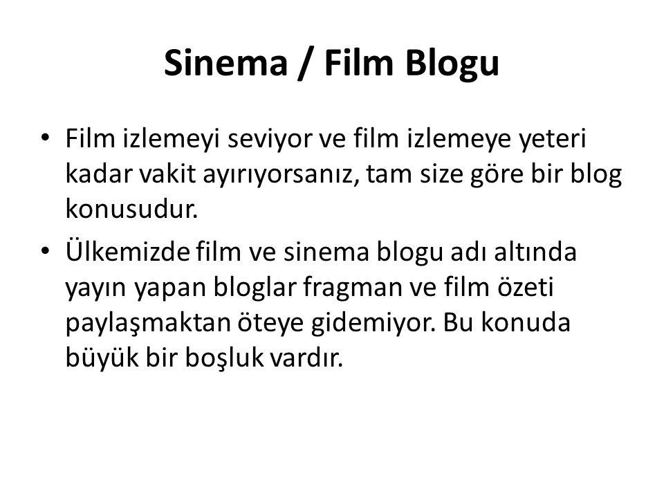 Sinema / Film Blogu Film izlemeyi seviyor ve film izlemeye yeteri kadar vakit ayırıyorsanız, tam size göre bir blog konusudur. Ülkemizde film ve sinem