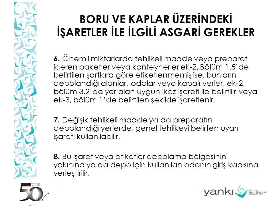 BORU VE KAPLAR ÜZERİNDEKİ İŞARETLER İLE İLGİLİ ASGARİ GEREKLER 6.