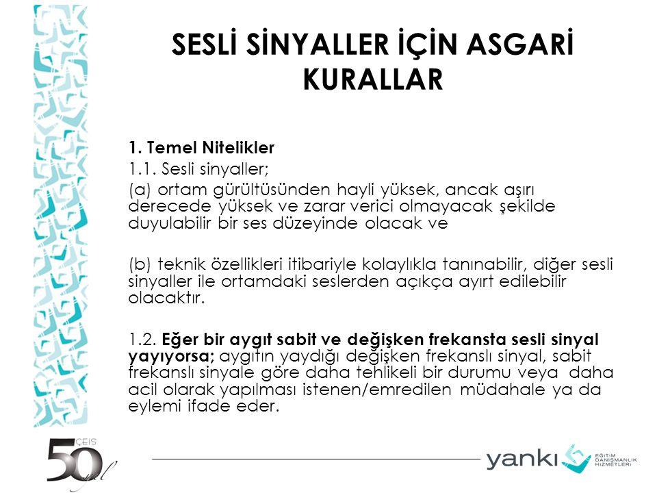 SESLİ SİNYALLER İÇİN ASGARİ KURALLAR 1.Temel Nitelikler 1.1.