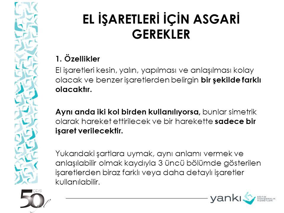 EL İŞARETLERİ İÇİN ASGARİ GEREKLER 1.