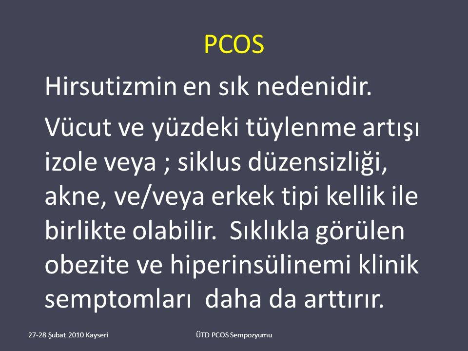 PCOS Hirsutizmin en sık nedenidir.