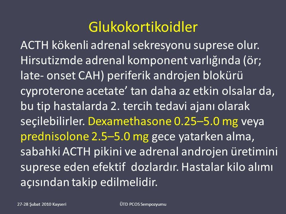 Glukokortikoidler ACTH kökenli adrenal sekresyonu suprese olur.