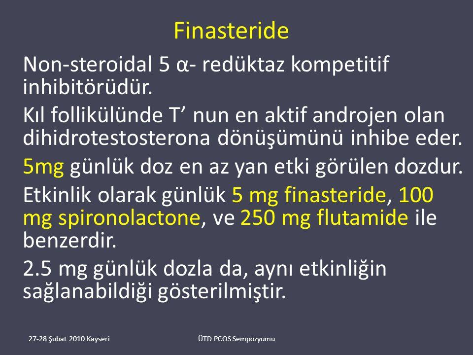 Finasteride Non-steroidal 5 α- redüktaz kompetitif inhibitörüdür.