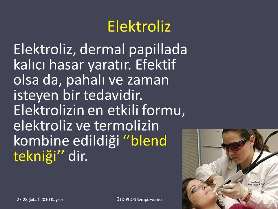 Elektroliz Elektroliz, dermal papillada kalıcı hasar yaratır.