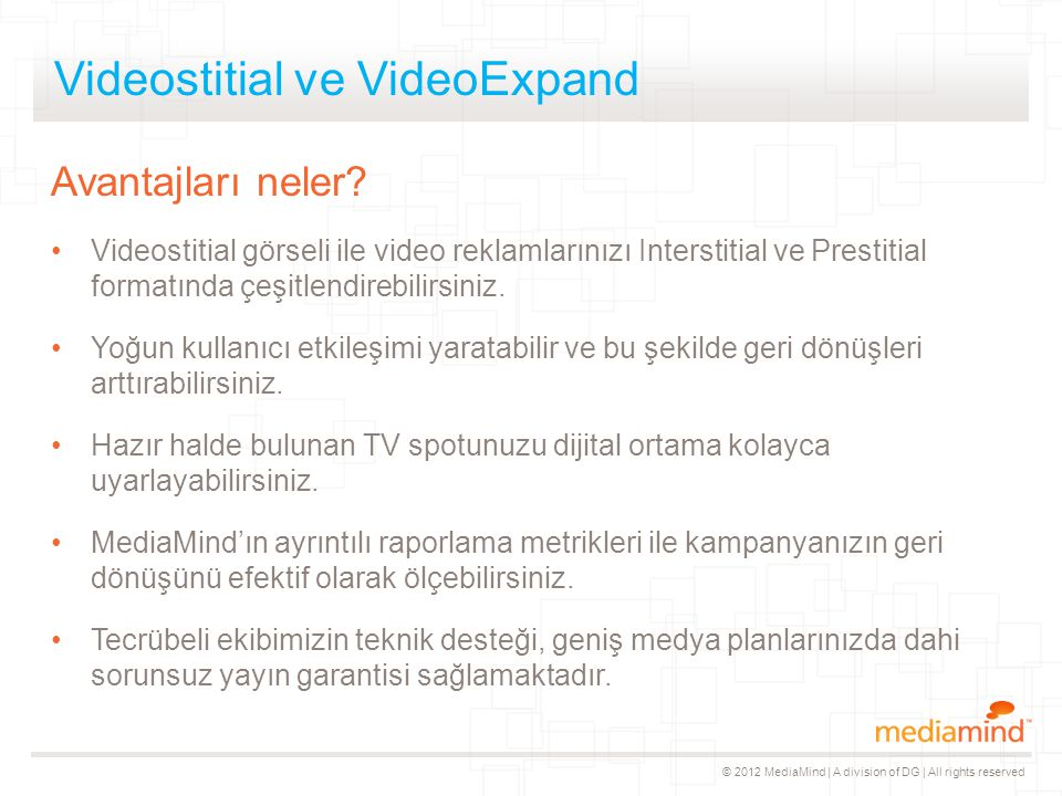 © 2012 MediaMind | A division of DG | All rights reserved Demolar Videostitial VideoExpand