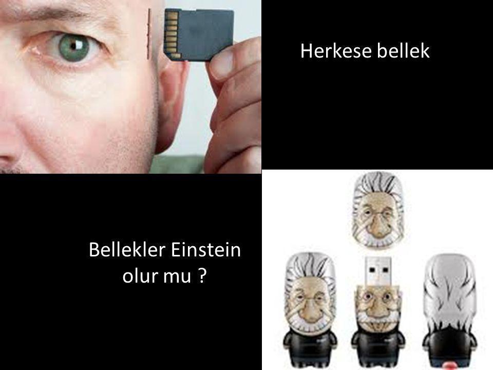 Herkese bellek Bellekler Einstein olur mu
