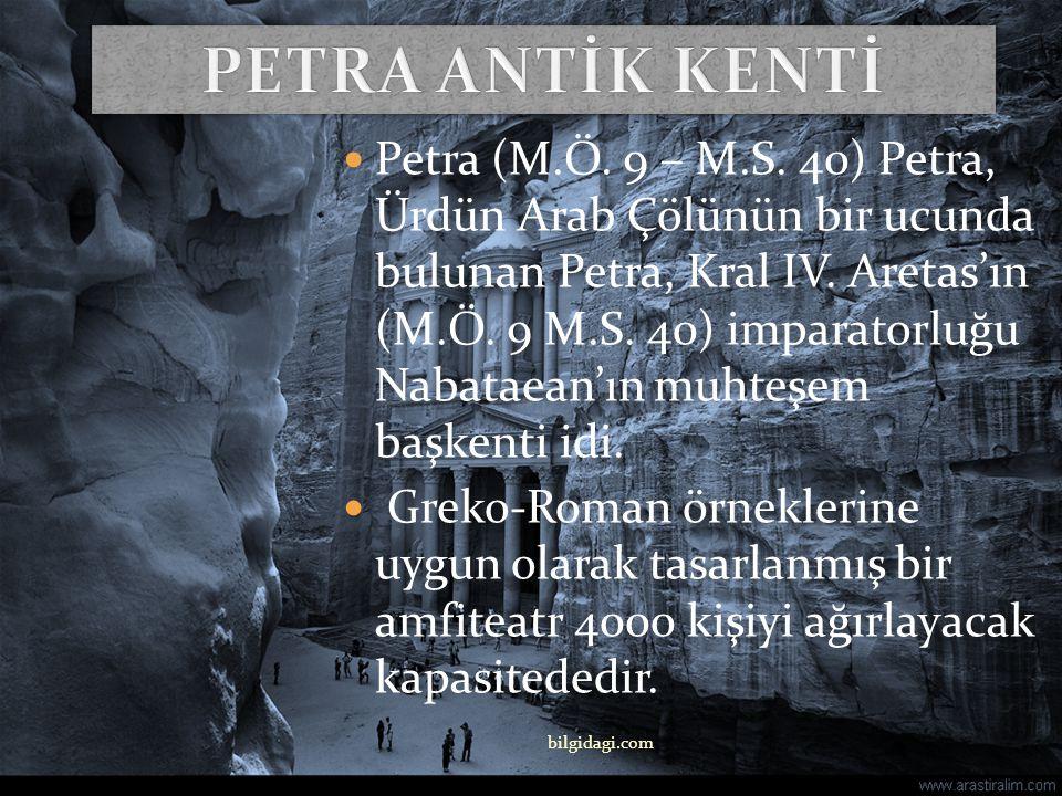 Ürdün'ün Lut Gölü ile Akabe Körfezi arasındaki kent, M Ö 400 ile M S 106 yılları arasında Nebatiler'in başkenti, Petra Antik Kenti Roma İmparatorluğu'