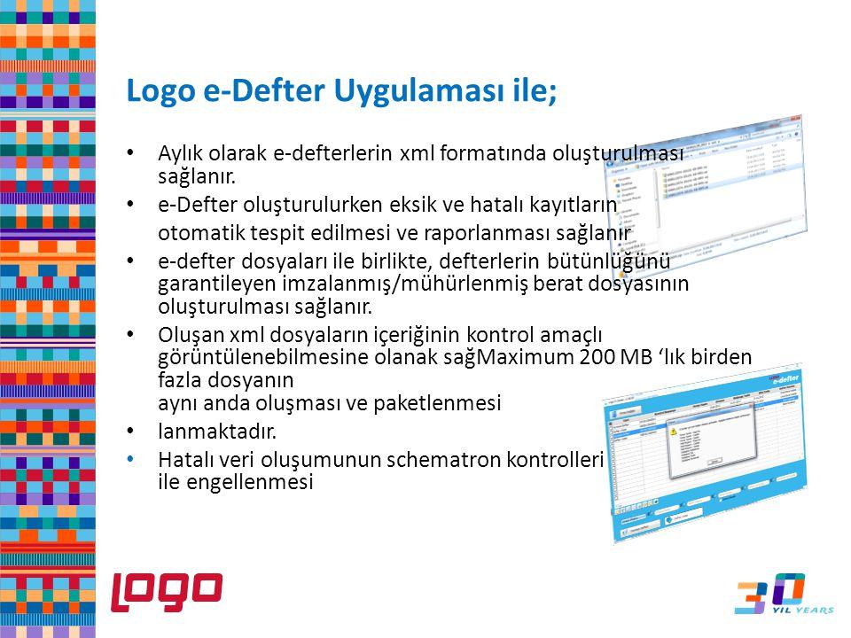Logo e-Defter Uygulaması ile; Aylık olarak e-defterlerin xml formatında oluşturulması sağlanır. e-Defter oluşturulurken eksik ve hatalı kayıtların oto