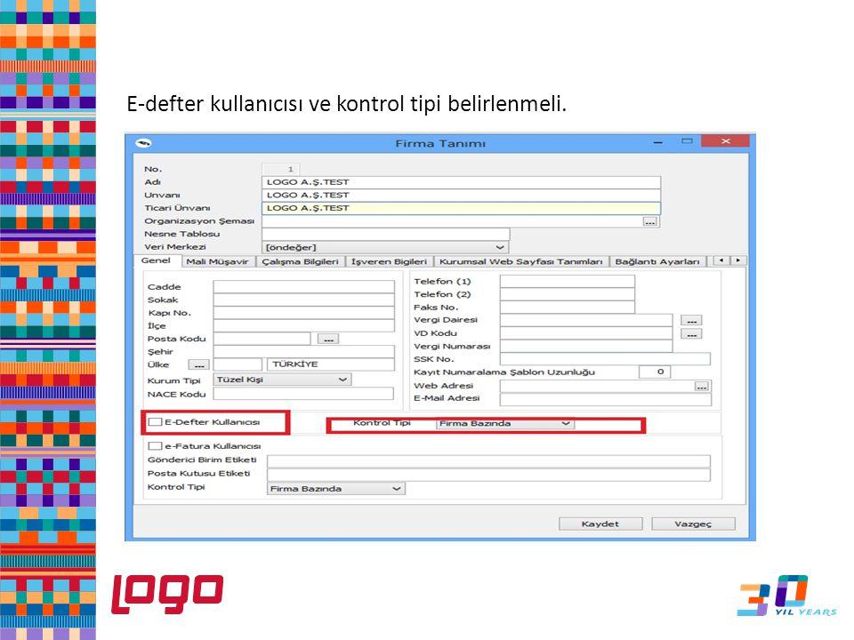 E-defter kullanıcısı ve kontrol tipi belirlenmeli. e-Defter