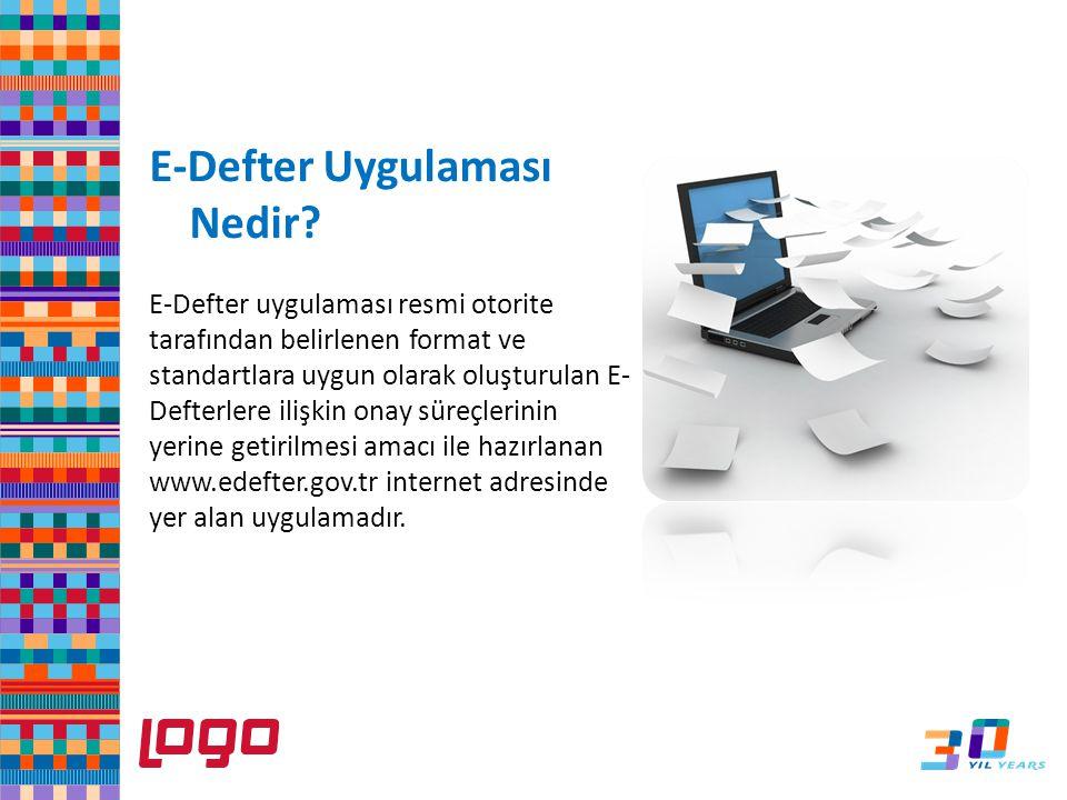 E-Defter Uygulaması Nedir? E-Defter uygulaması resmi otorite tarafından belirlenen format ve standartlara uygun olarak oluşturulan E- Defterlere ilişk