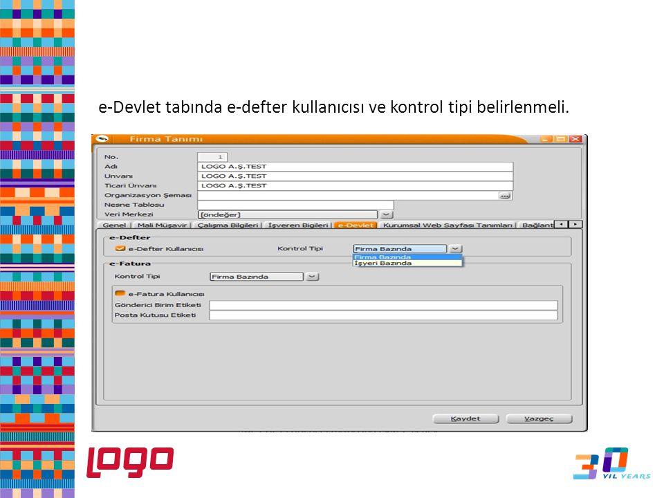 e-Devlet tabında e-defter kullanıcısı ve kontrol tipi belirlenmeli. e-Defter
