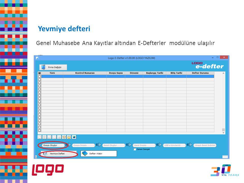 Genel Muhasebe Ana Kayıtlar altından E-Defterler modülüne ulaşılır e-Defter Yevmiye defteri