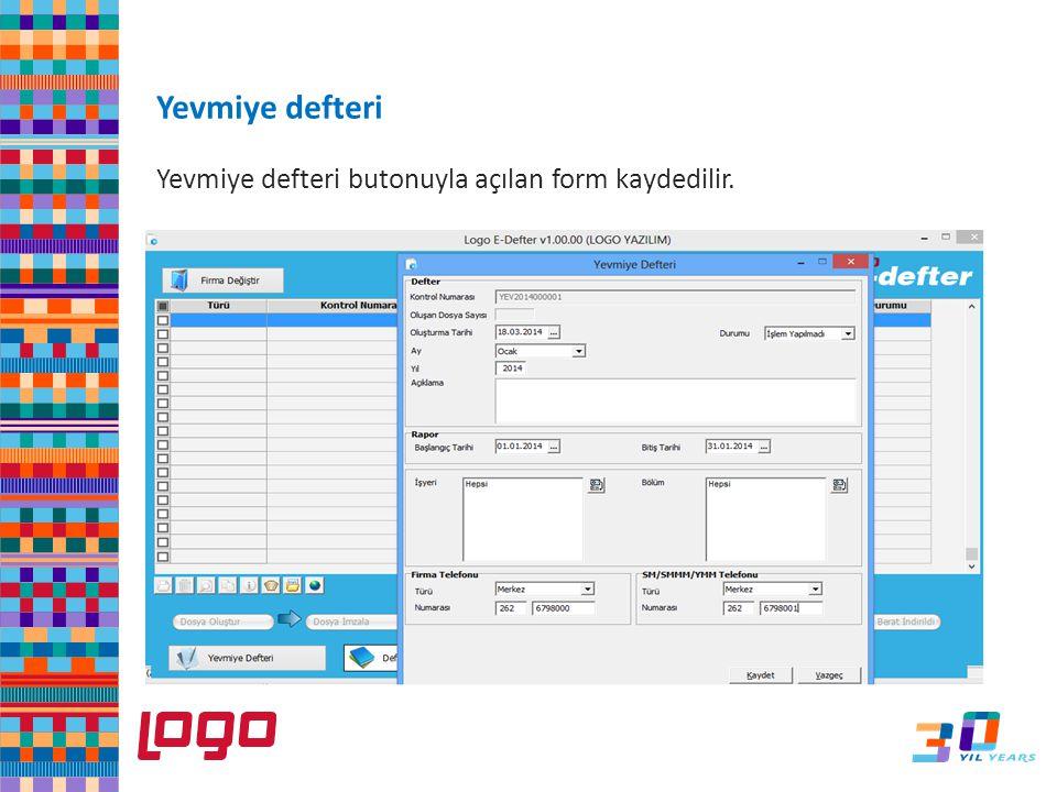 Yevmiye defteri butonuyla açılan form kaydedilir. e-Defter Yevmiye defteri