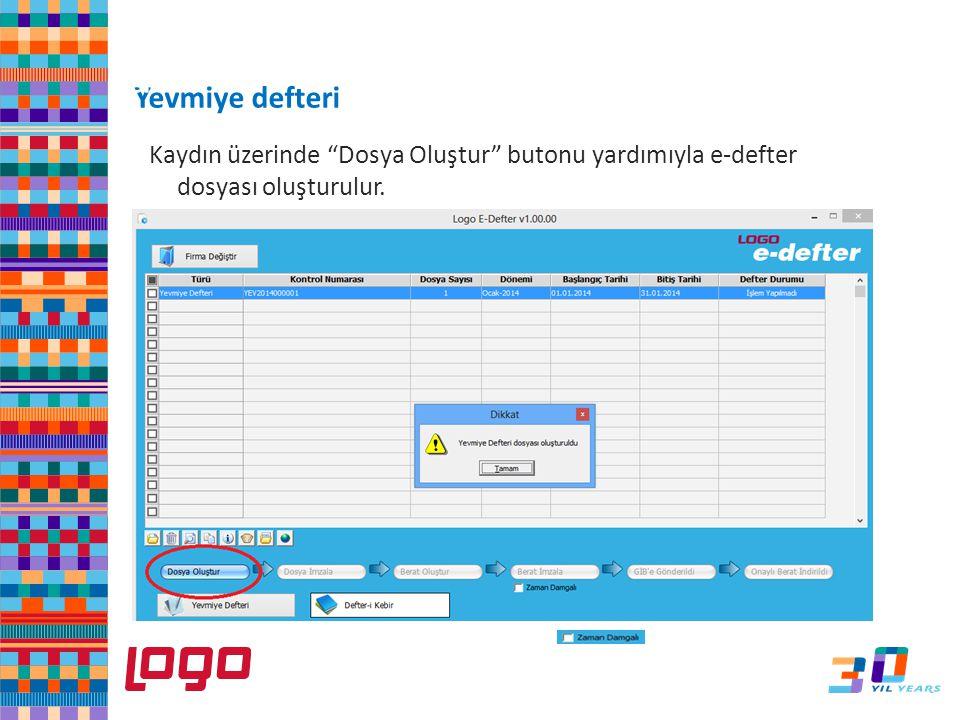 """Kaydın üzerinde """"Dosya Oluştur"""" butonu yardımıyla e-defter dosyası oluşturulur. Yevmiye defteri e-Defter"""