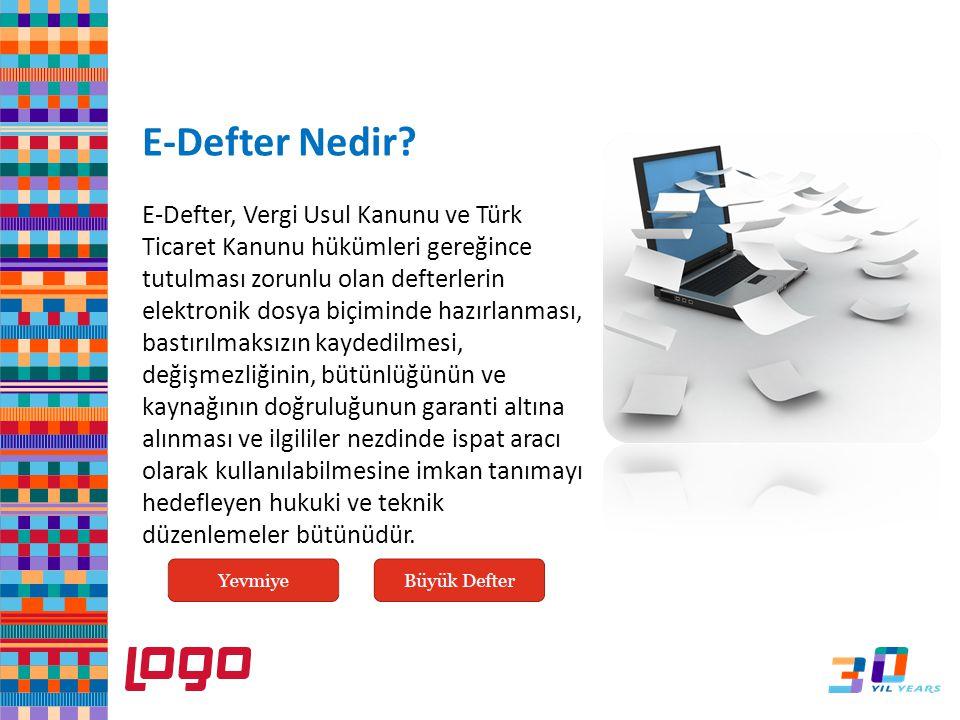 E-Defter Nedir? E-Defter, Vergi Usul Kanunu ve Türk Ticaret Kanunu hükümleri gereğince tutulması zorunlu olan defterlerin elektronik dosya biçiminde h