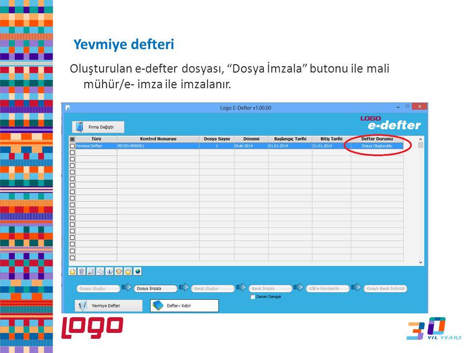 """Oluşturulan e-defter dosyası, """"Dosya İmzala"""" butonu ile mali mühür/e- imza ile imzalanır. Yevmiye defteri e-Defter"""