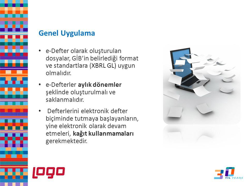 e-Dfter Genel Uygulama e-Defter olarak oluşturulan dosyalar, GİB'in belirlediği format ve standartlara (XBRL GL) uygun olmalıdır. e-Defterler aylık dö