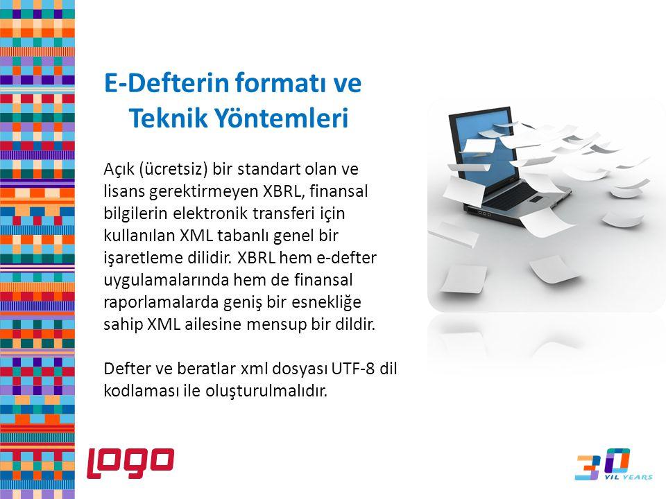 E-Defterin formatı ve Teknik Yöntemleri Açık (ücretsiz) bir standart olan ve lisans gerektirmeyen XBRL, finansal bilgilerin elektronik transferi için