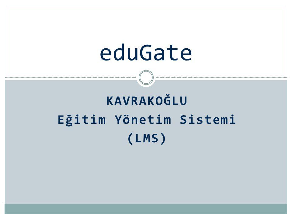 KAVRAKOĞLU Eğitim Yönetim Sistemi (LMS) eduGate