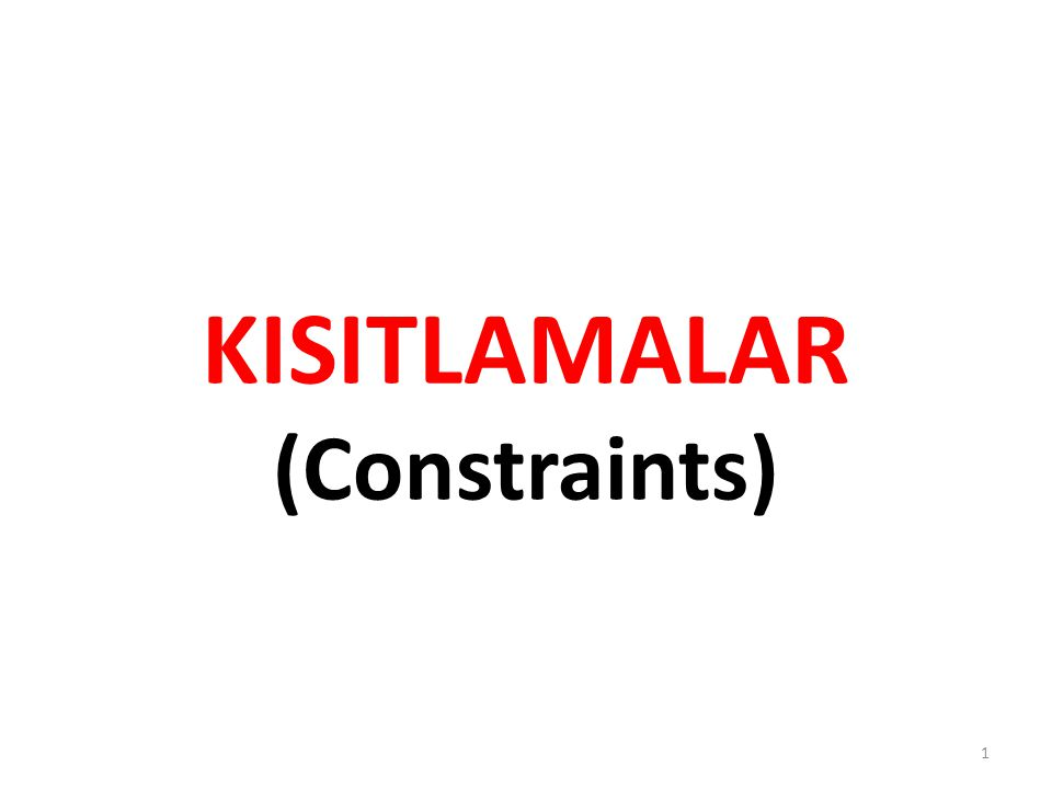 KISITLAMALAR (Constraints) 1