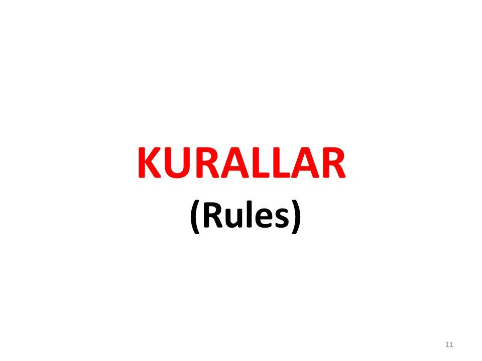KURALLAR (Rules) 11