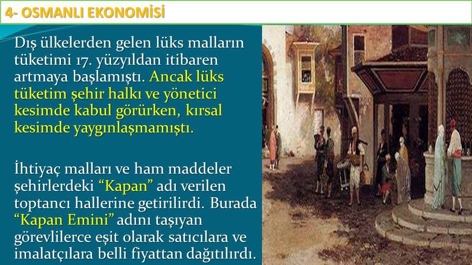 Dış ülkelerden gelen lüks malların tüketimi 17. yüzyıldan itibaren artmaya başlamıştı. Ancak lüks tüketim şehir halkı ve yönetici kesimde kabul görürk