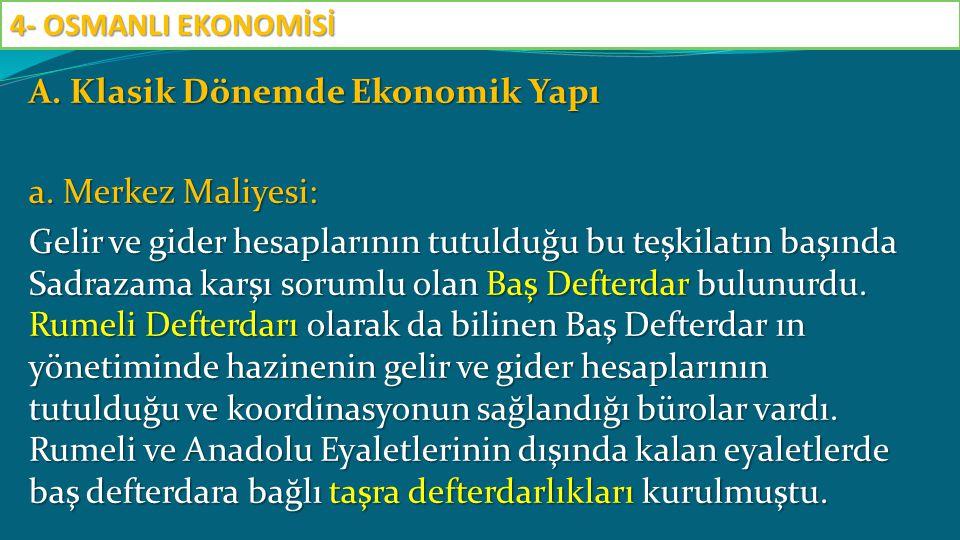 E.Para ve Finansman Sistemi Osmanlı ekonomisi madeni para sistemine dayanıyordu.