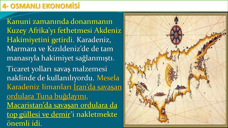 Kanuni zamanında donanmanın Kuzey Afrika'yı fethetmesi Akdeniz Hakimiyetini getirdi. Karadeniz, Marmara ve Kızıldeniz'de de tam manasıyla hakimiyet sa