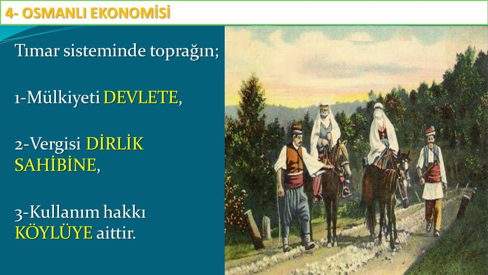a.Tarım Üretimi: Tarımsal üretimin temeli Tımar Sistemiydi.