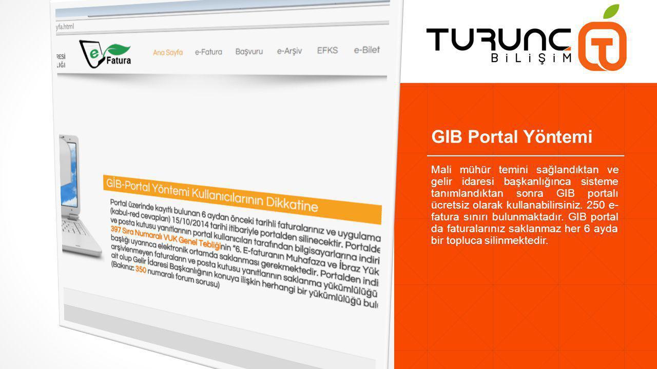 GIB Portal Yöntemi Mali mühür temini sağlandıktan ve gelir idaresi başkanlığınca sisteme tanımlandıktan sonra GIB portalı ücretsiz olarak kullanabilirsiniz.