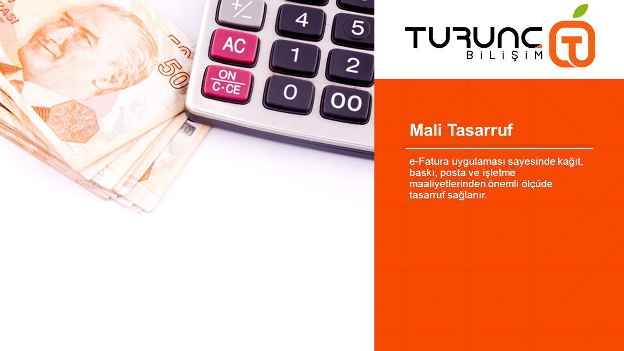 Mali Tasarruf e-Fatura uygulaması sayesinde kağıt, baskı, posta ve işletme maaliyetlerinden önemli ölçüde tasarruf sağlanır.