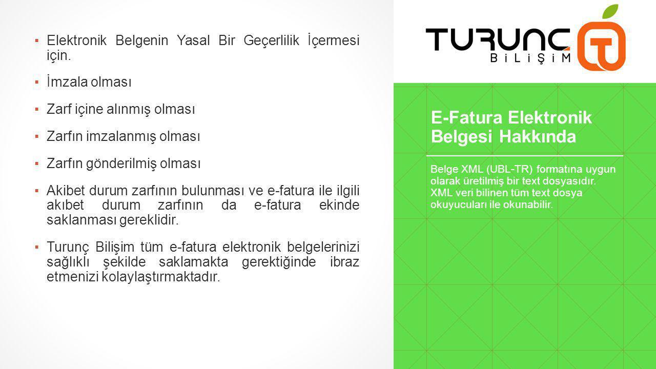 E-Fatura Elektronik Belgesi Hakkında ▪Elektronik Belgenin Yasal Bir Geçerlilik İçermesi için.