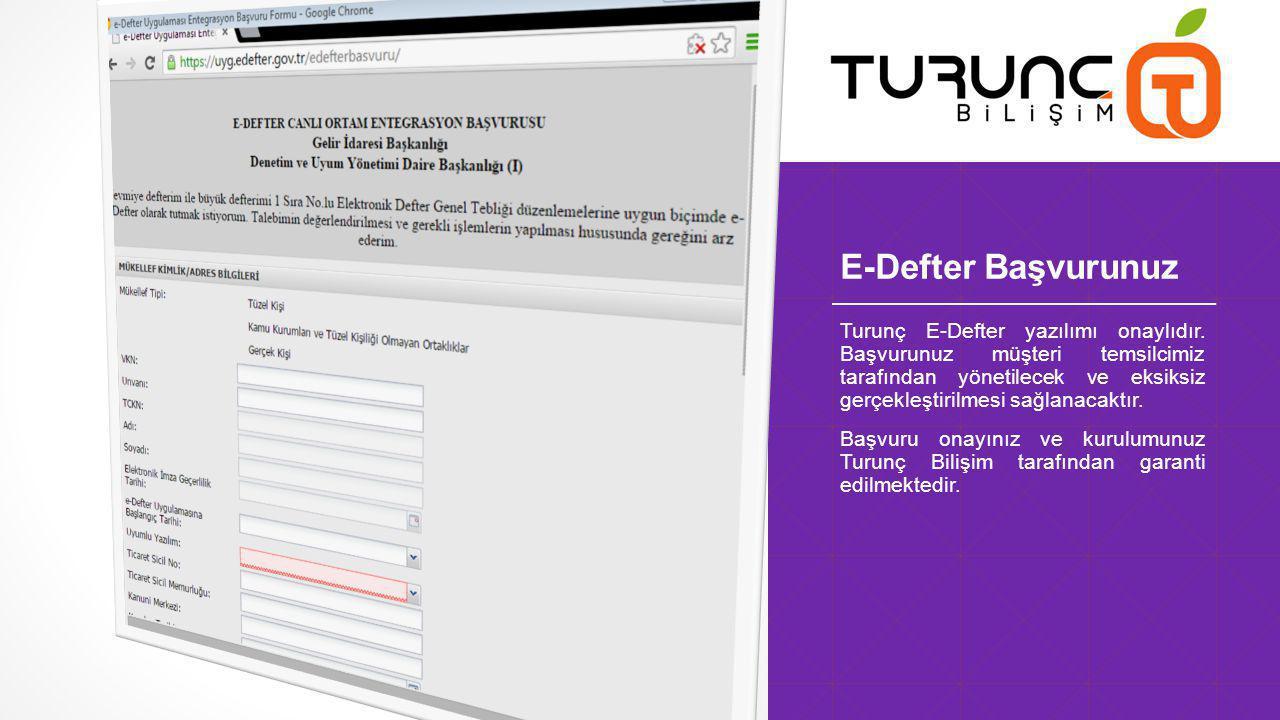 E-Defter Başvurunuz Turunç E-Defter yazılımı onaylıdır.