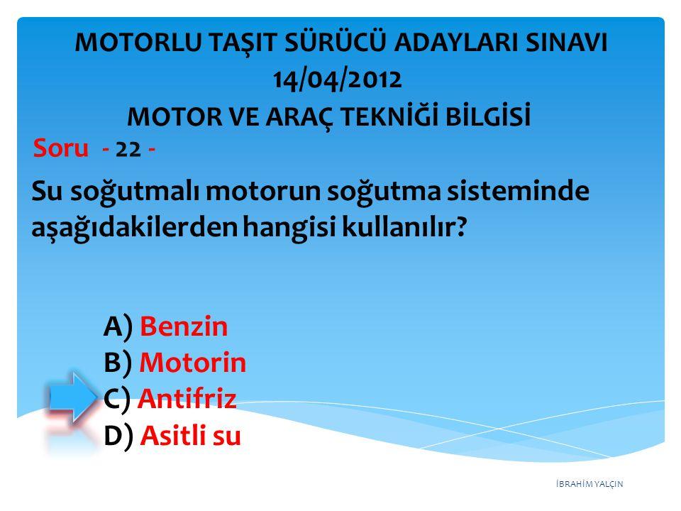 İBRAHİM YALÇIN Su soğutmalı motorun soğutma sisteminde aşağıdakilerden hangisi kullanılır.