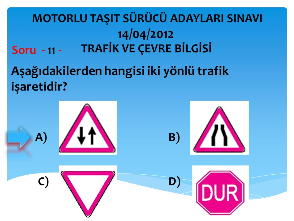 Aşağıdakilerden hangisi iki yönlü trafik işaretidir.