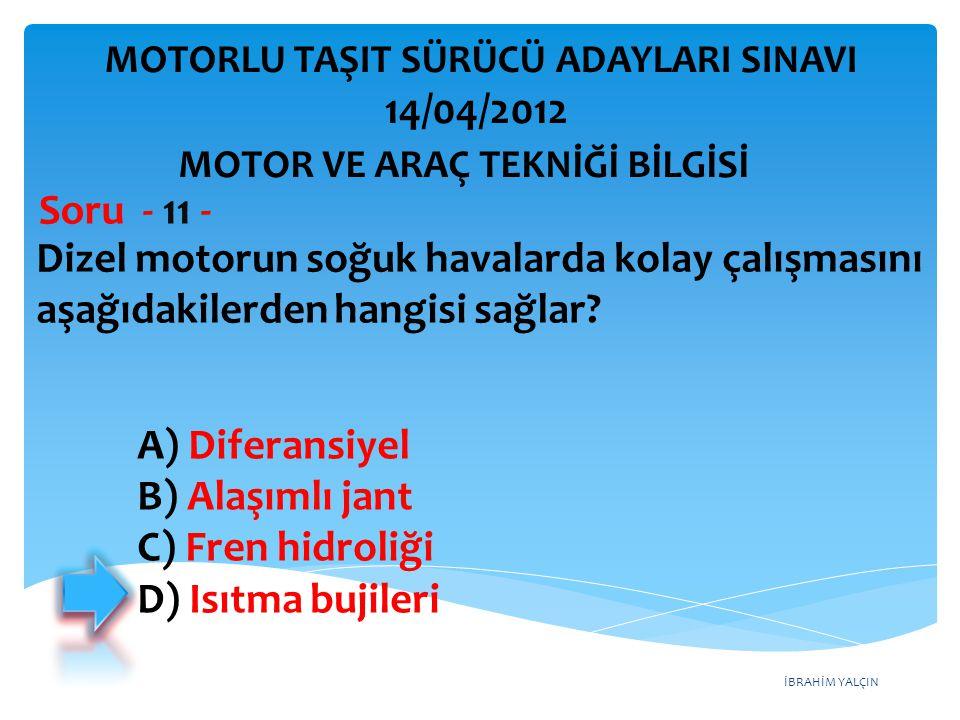 İBRAHİM YALÇIN Dizel motorun soğuk havalarda kolay çalışmasını aşağıdakilerden hangisi sağlar.