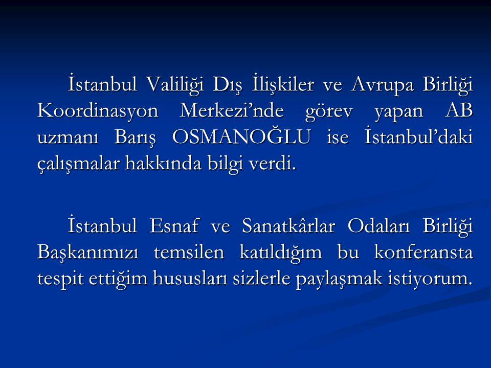 İstanbul Valiliği Dış İlişkiler ve Avrupa Birliği Koordinasyon Merkezi'nde görev yapan AB uzmanı Barış OSMANOĞLU ise İstanbul'daki çalışmalar hakkında bilgi verdi.