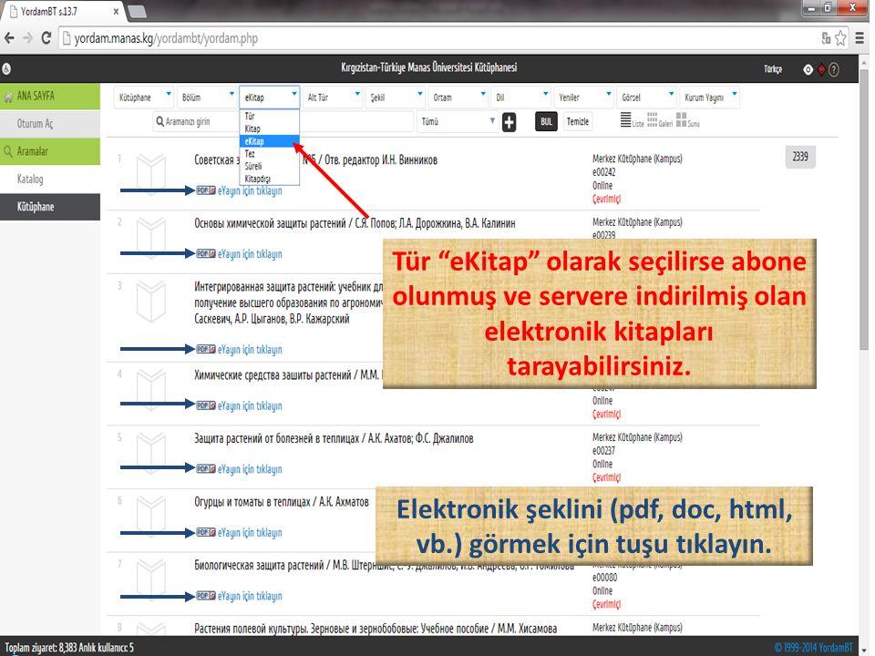 """Tür """"eKitap"""" olarak seçilirse abone olunmuş ve servere indirilmiş olan elektronik kitapları tarayabilirsiniz. Elektronik şeklini (pdf, doc, html, vb.)"""