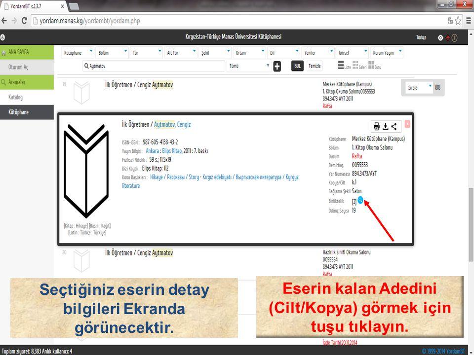 Eserin kalan Adedini (Cilt/Kopya) görmek için tuşu tıklayın. Seçtiğiniz eserin detay bilgileri Ekranda görünecektir.