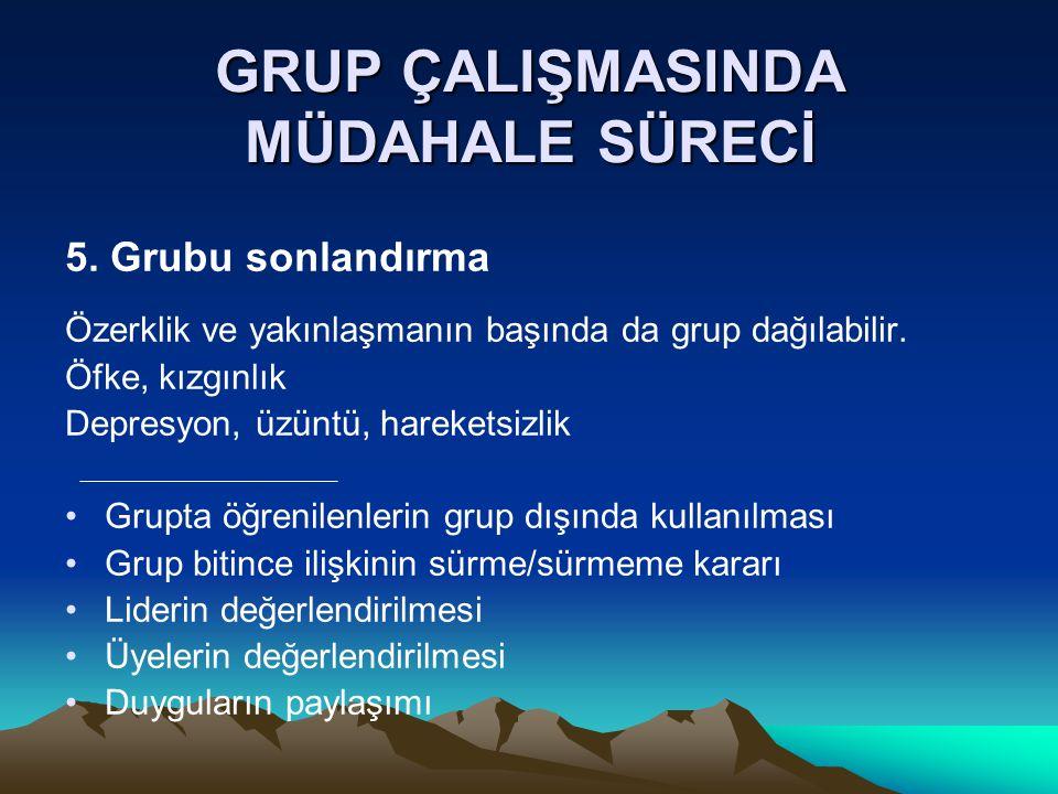 GRUP ÇALIŞMASINDA MÜDAHALE SÜRECİ 5.