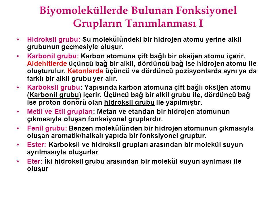 Biyomoleküllerde Bulunan Fonksiyonel Grupların Tanımlanması I Hidroksil grubu: Su molekülündeki bir hidrojen atomu yerine alkil grubunun geçmesiyle ol