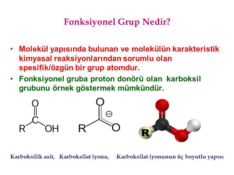 Fonksiyonel Grup Nedir? Molekül yapısında bulunan ve molekülün karakteristik kimyasal reaksiyonlarından sorumlu olan spesifik/özgün bir grup atomdur.