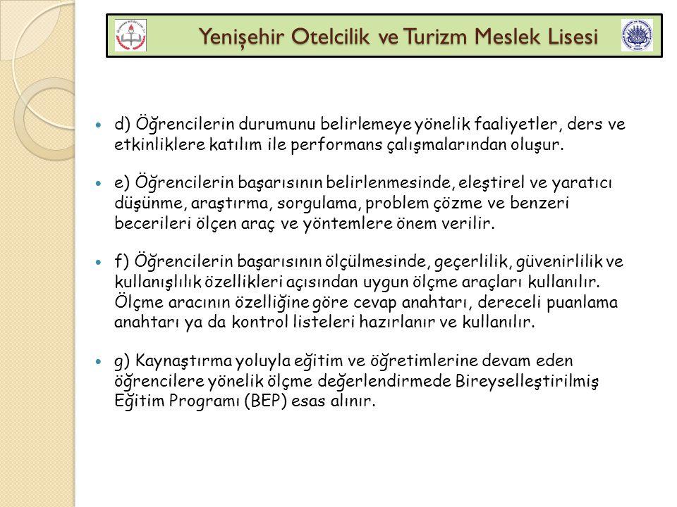 Yenişehir Otelcilik ve Turizm Meslek Lisesi Yenişehir Otelcilik ve Turizm Meslek Lisesi d) Öğrencilerin durumunu belirlemeye yönelik faaliyetler, ders